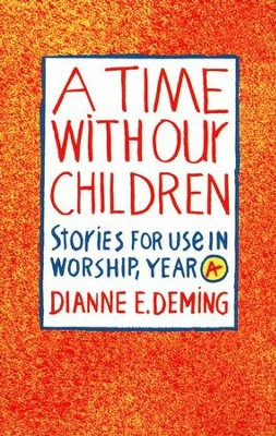 A Time With Our Children   -     By: Dianne E. Deming