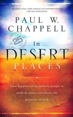 In Desert Places: What Happens When Unlikely People in Unlikely Places Encounter the Presence of God  -     By: Paul Chappell