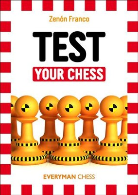 Test Your Chess  -     By: Zenon Franco