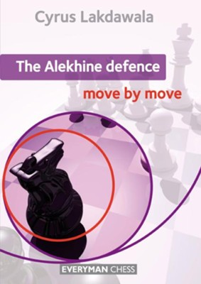 The Alekhine Defence: Move by Move  -     By: Cyrus Lakdawala