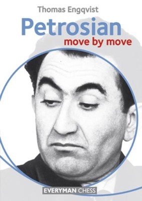 Petrosian: Move by Move  -     By: Thomas Engqvist
