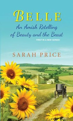 Belle: An Amish Retelling of Beauty and the Beast / Digital original - eBook  -     By: Sarah Price