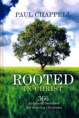 Rooted in Christ: 366 Scriptural Devotions for Growing Christians  -     By: Paul Chappell