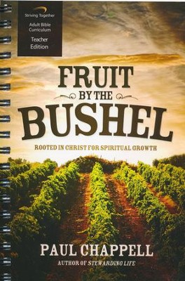 Fruit by the Bushel Curriculum, Teacher Edition: Rooted in Christ for Spiritual Growth  -     By: Paul Chappell