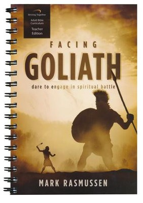 Facing Goliath Curriculum, Teacher Edition: Dare to Engage in Spiritual Battle  -     By: Mark Rasmussen