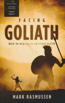 Facing Goliath, Student Edition: Dare to Engage in Spiritual Battle  -     By: Mark Rasmussen