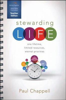 Stewarding Life Curriculum, Teacher Edition: One Lifetime, Limited Resources, Eternal Priorities  -     By: Paul Chappell