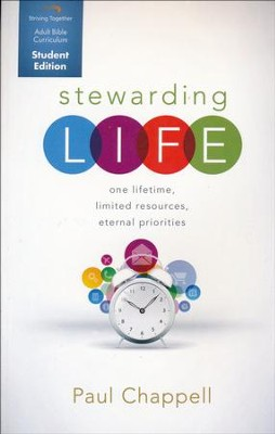 Stewarding Life, Student Edition: One Lifetime, Limited Resources, Eternal Priorities  -     By: Paul Chappell