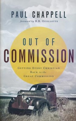 Out of Commission: Getting Every Christian Back to the Great Commission  -     By: Paul Chappell