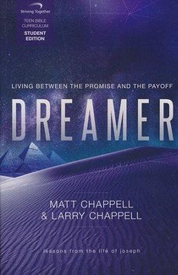 Dreamer, Student Edition: Living Between the Promise and the Payoff  -     By: Matt Chappell, Larry Chappell
