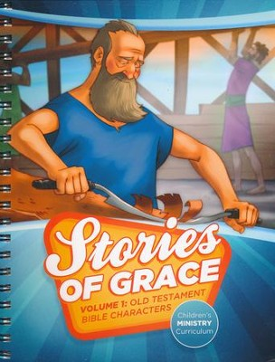Stories of Grace Children's Curriculum: Volume 1     Old Testament Bible Characters  -