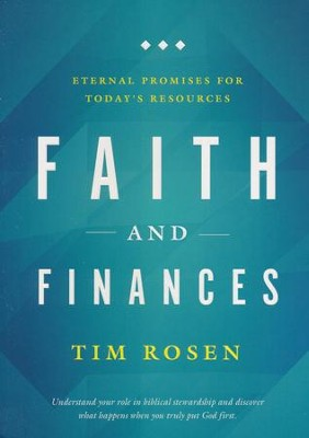 Faith and Finances: Eternal Promises for Today's Resources  -     By: Tim Rosen