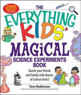 Everything Kids' Magical Science Experiments  -     By: Tom Robinson