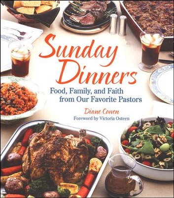 Sunday Dinners: Food, Family, and Faith from Our Favorite Pastors  -     By: Diane Cowen