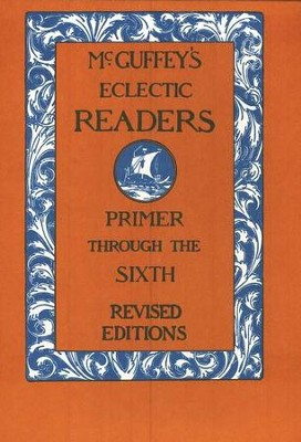 McGuffey's Eclectic Readers                      Primer through the Sixth Reader 7 Volumes  -