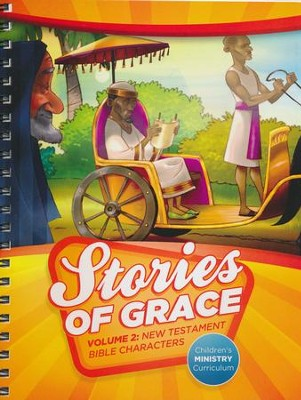 Stories of Grace Children's Curriculum: Volume 2     New Testament Bible Characters  -