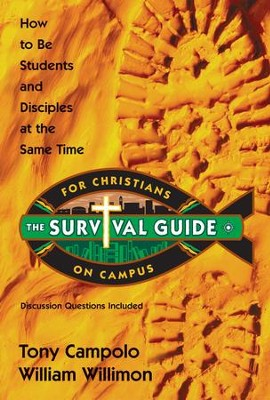 Survival Guide for Christians on Campus: How to be students and disciples at the same time - eBook  -     By: Tony Campolo, William H. Willimon