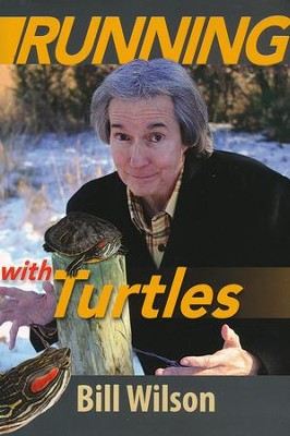 Running with Turtles   -     By: Bill Wilson