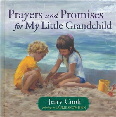 Prayers and Promises for My Little Grandchild  -     By: Jerry Cook, Laurie Snow Hein