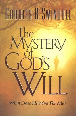 The Mystery of God's Will   -     By: Charles R. Swindoll