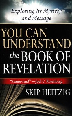 You Can Understand the Book of Revelation  -     By: Skip Heitzig