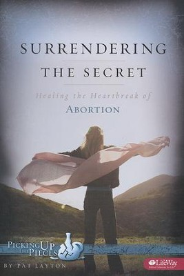 Surrendering the Secret: Healing the Heartbreak of Abortion (Member Book)  -     By: Patricia Layton