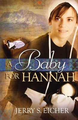 A Baby for Hannah, Hannah's Heart Series #3 (new release)   -     By: Jerry S. Eicher