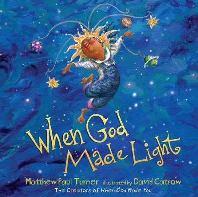 When God Made Light - eBook  -     By: Matthew Paul Turner     Illustrated By: David Catrow