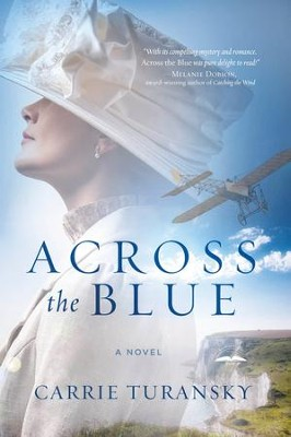 Across the Blue: A Novel - eBook  -     By: Carrie Turansky
