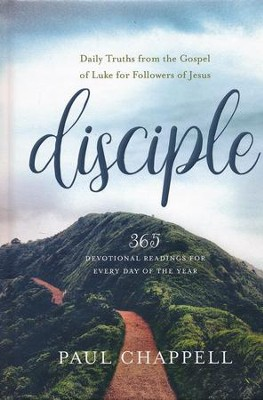 Disciple: Daily Truths from the Gospel of Luke for Followers of Jesus  -     By: Paul Chappell