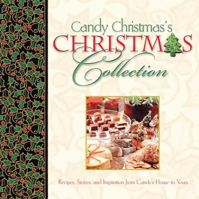 Candy Christmas's Christmas Collection GIFT: Recipes, Stories, and Inspirations from Candy's House to Yours - eBook  -     By: Candy Christmas