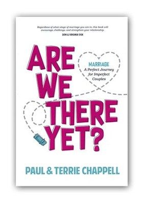 Are We There Yet? Marriage--A Perfect Journey for Imperfect Couples  -     By: Paul Chappell, Terrie Chappell