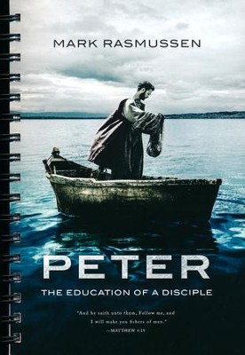 Peter (Teacher Edition): The Education of a Disciple  -     By: Mark Rasmussen