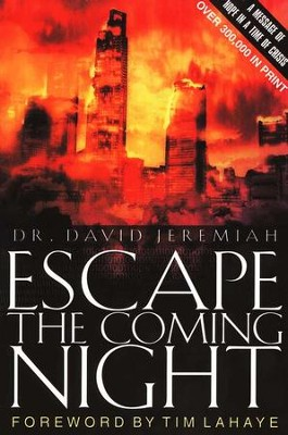 Escape the Coming Night   -     By: Dr. David Jeremiah