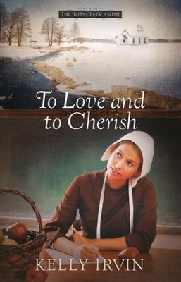 To Love and to Cherish, Bliss Creek Series #1   -     By: Kelly Irvin