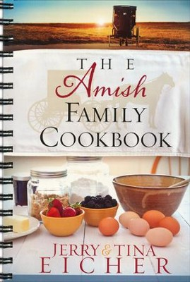 The Amish Family Cookbook  -     By: Jerry S. Eicher, Tina Eicher
