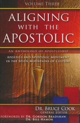 Aligning With The Apostolic, Volume 3  -     By: Bruce Cook