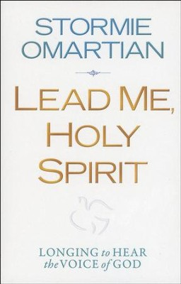 Lead Me, Holy Spirit: Longing to Hear the Voice of God  - Slightly Imperfect  -     By: Stormie Omartian