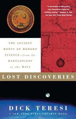 Lost Discoveries: The Ancient Roots of Modern Science-from the Baby - eBook  -     By: Dick Teresi