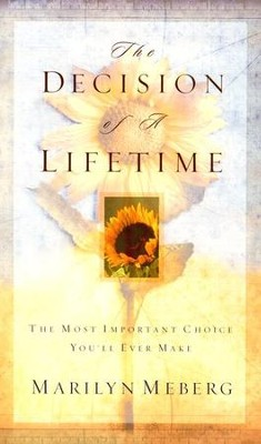 The Decision of a Lifetime, softcover   -     By: Marilyn Meberg