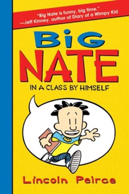 Big Nate: In a Class by Himself   -     By: Lincoln Peirce     Illustrated By: Lincoln Peirce
