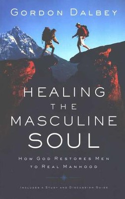 Healing the Masculine Soul  -     By: Gordon Dalbey