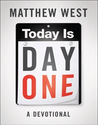 Today Is Day One: A Devotional  -     By: Matthew West