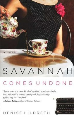 Savannah Comes Undone, Savannah Series #2   -     By: Denise Hildreth