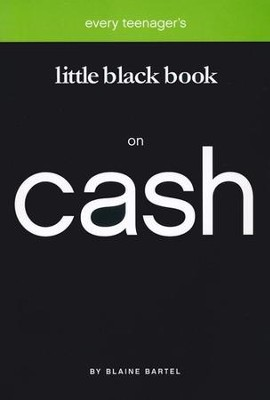 Every Teenager's Little Black Book on Cash   -     By: Blaine Bartel