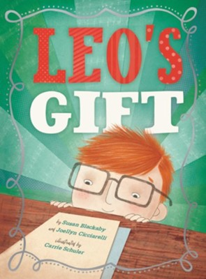 Leo's Gift   -     By: Susan Blackaby, Joellyn Cicciarelli     Illustrated By: Carrie Schuler