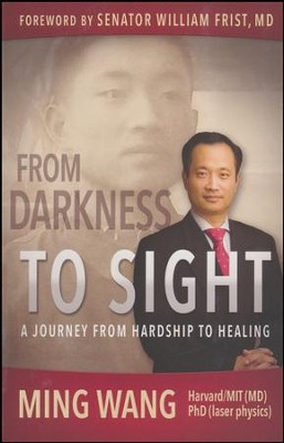 From Darkness to Sight: A Journey From Hardship to Healing TP  -     By: Ming Wang