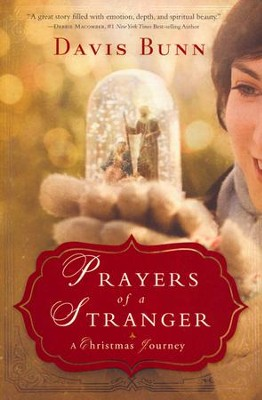 Prayers of a Stranger: A Christmas Journey   -     By: Davis Bunn