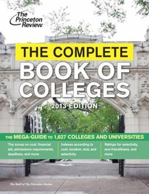 The Complete Book of Colleges, 2013 Edition  -     By: Princeton Review