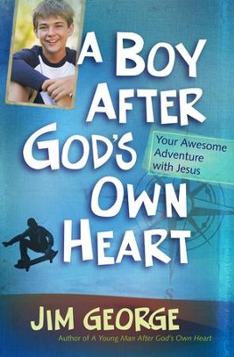 A Boy After God's Own Heart: Your Awesome Adventure with Jesus - Slightly Imperfect  -     By: Jim George